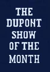 The DuPont Show of the Month (Serie de TV)