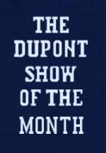 The DuPont Show of the Month (TV Series)