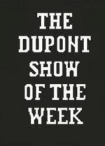 The DuPont Show of the Week (TV Series)