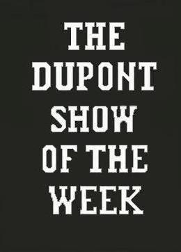 The DuPont Show of the Week (Serie de TV)