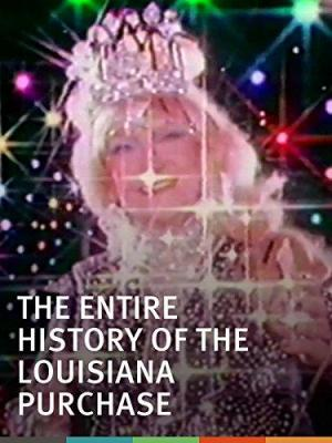 The Entire History of the Louisiana Purchase