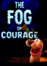 The Fog of Courage (C)