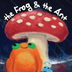 The Frog and The Ant (C)