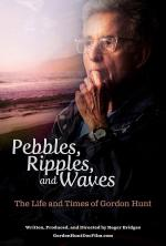 Pebbles, Ripples, and Waves: The Life and Times of Gordon Hunt