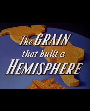 The Grain That Built a Hemisphere (C)