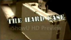 The Hard Case (C)