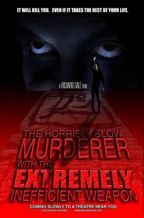 The Horribly Slow Murderer with the Extremely Inefficient Weapon (S)