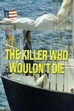 The Killer Who Wouldn't Die (TV)