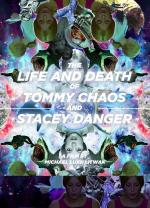 The Life and Death of Tommy Chaos and Stacey Danger (C)