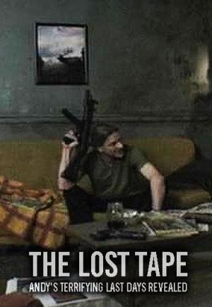 The Lost Tape: Andy's Terrifying Last Days Revealed (C)