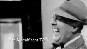 The Magnificent Tati