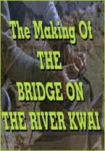 The Making of The Bridge on the River Kwai