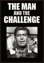 The Man and the Challenge (TV Series)