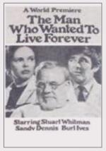 The Man Who Wanted to Live Forever (TV)