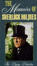The Memoirs of Sherlock Holmes: The Dying Detective (TV)