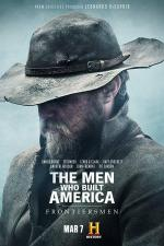 The Men Who Built America: Frontiersmen (Serie de TV)