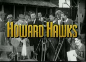 The Men Who Made the Movies: Howard Hawks (TV)
