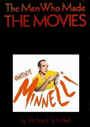 The Men Who Made the Movies: Vincente Minnelli (TV)