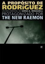 The New Raemon, a propósito de Rodríguez