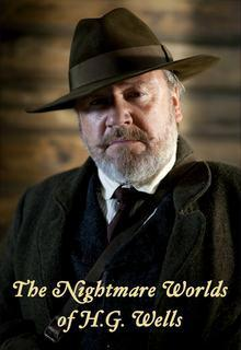 The Nightmare Worlds of H.G. Wells (TV Miniseries)