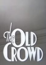 The Old Crowd (TV)