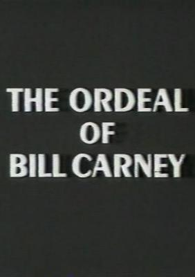 The Ordeal of Bill Carney (TV)