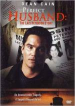 The Perfect Husband - The Laci Peterson Story (TV)