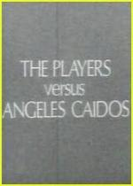 The Players vs. Ángeles caídos