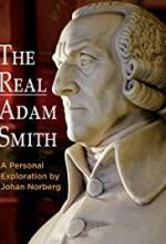 The Real Adam Smith, a Personal Exploration by Johan Norberg