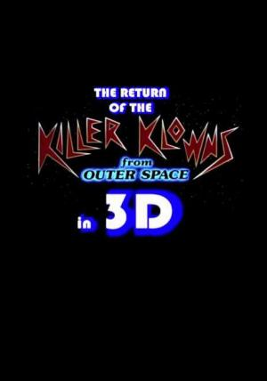 The Return of the Killer Klowns from Outer Space in 3D