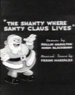 The Shanty Where Santy Claus Lives (C)