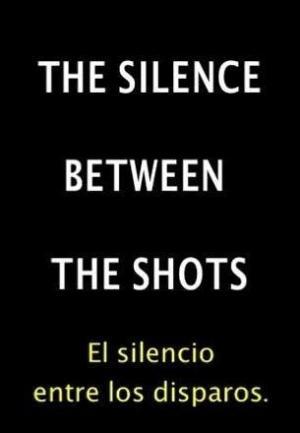 El silencio entre los disparos