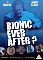The Six Million Dollar Man: Bionic Ever After? (TV)
