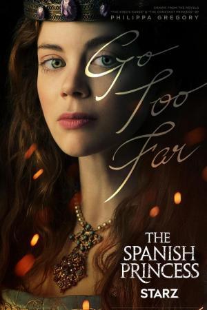 The Spanish Princess (Miniserie de TV)