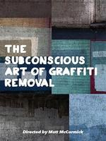 The Subconscious Art of Graffiti Removal (C)