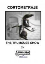 The Trumouse Show (C)