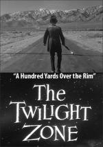 The Twilight Zone: A Hundred Yards Over the Rim (TV)