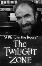 The Twilight Zone: A Piano in the House (TV)