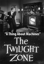 The Twilight Zone: A Thing About Machines (TV)