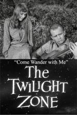 The Twilight Zone: Come Wander with Me (TV)