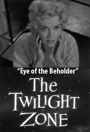 The Twilight Zone: Eye of the Beholder (TV)