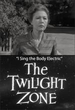 The Twilight Zone: I Sing the Body Electric (TV)