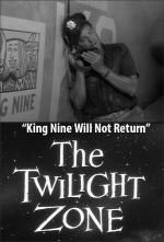 The Twilight Zone: King Nine Will Not Return (TV)