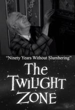 The Twilight Zone: Ninety Years Without Slumbering (TV)