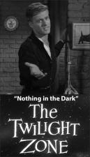 The Twilight Zone: Nothing in the Dark (TV)