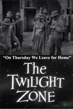 The Twilight Zone: On Thursday We Leave for Home (TV)