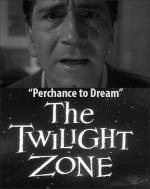 The Twilight Zone: Perchance to Dream (TV)