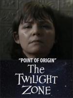 The Twilight Zone: Point of Origin (TV)