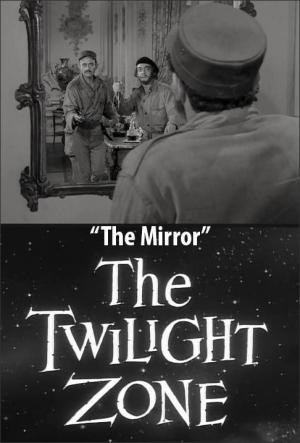 The Twilight Zone: The Mirror (TV)