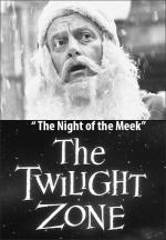 The Twilight Zone: The Night of the Meek (TV)